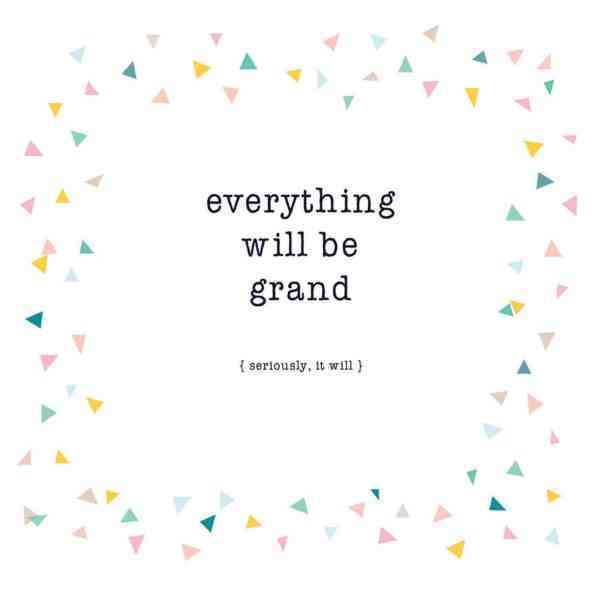 'Everything will be Grand' card - CARD GRAND