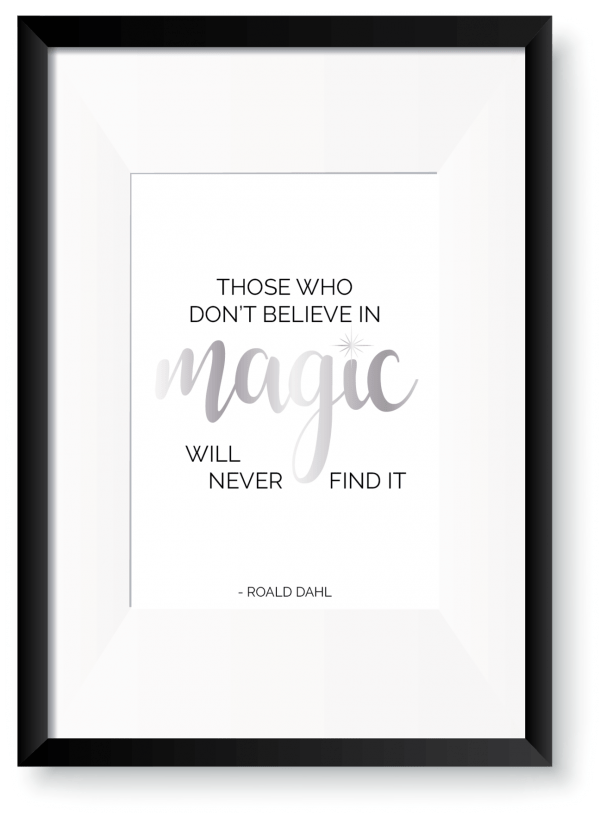 believe in magic roald dahl quote print oregano designs