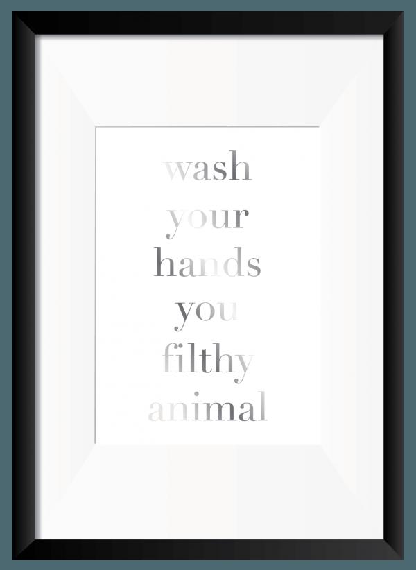 Wash Your Hands Foil Print -