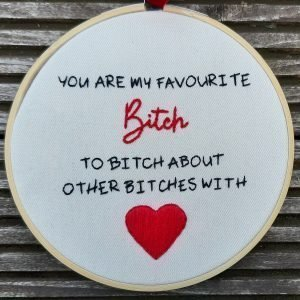 You are my Favourite Bitch embroidery
