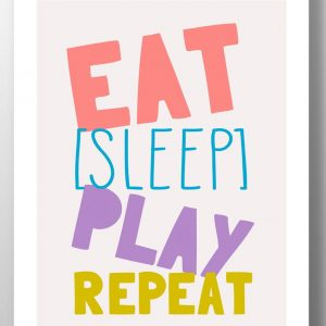 Eat Sleep Play Repeat wall print by lainey k
