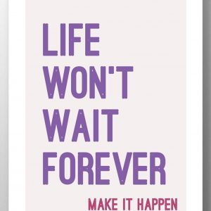Life Won't Wait print by lainey k