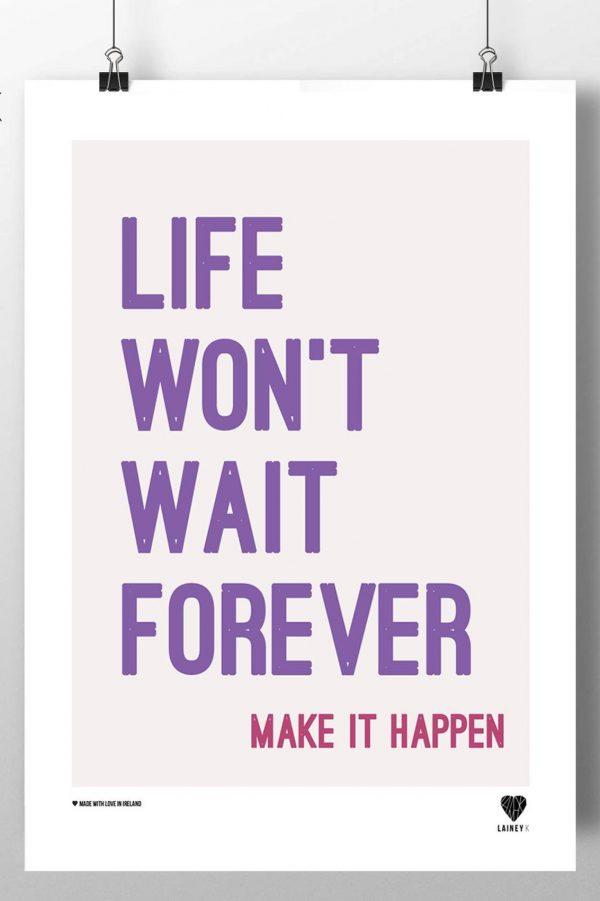 Life Won't Wait print by lainey k