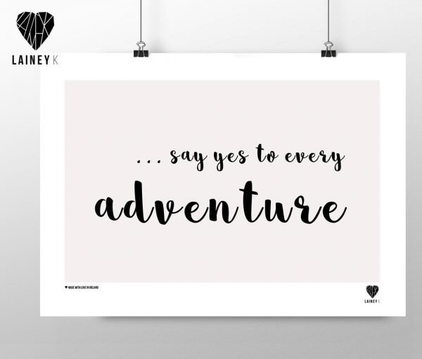 Say yes to every adventure
