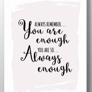 Your Are Enough