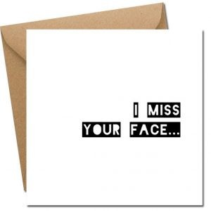 I Miss Your Face greet card by lainey k