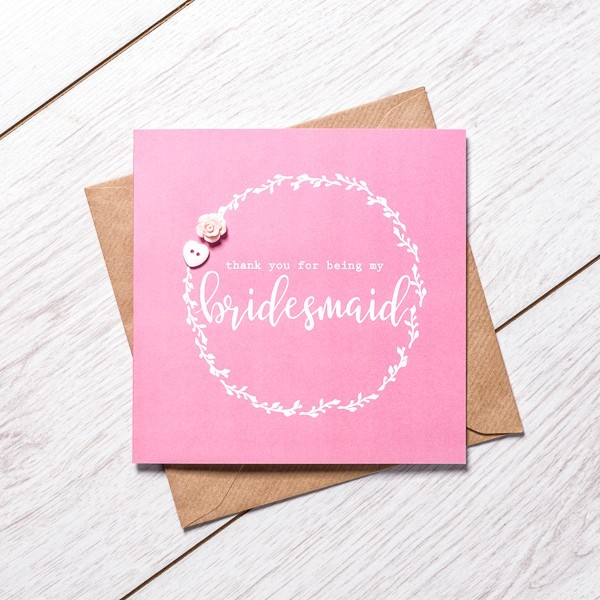 Thank you being my bridesmaid! greeting card