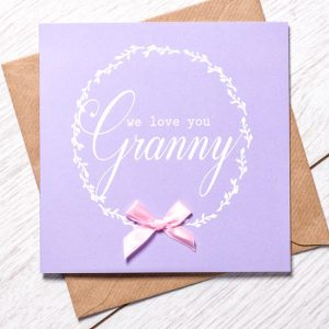 We Love You Granny greeting card