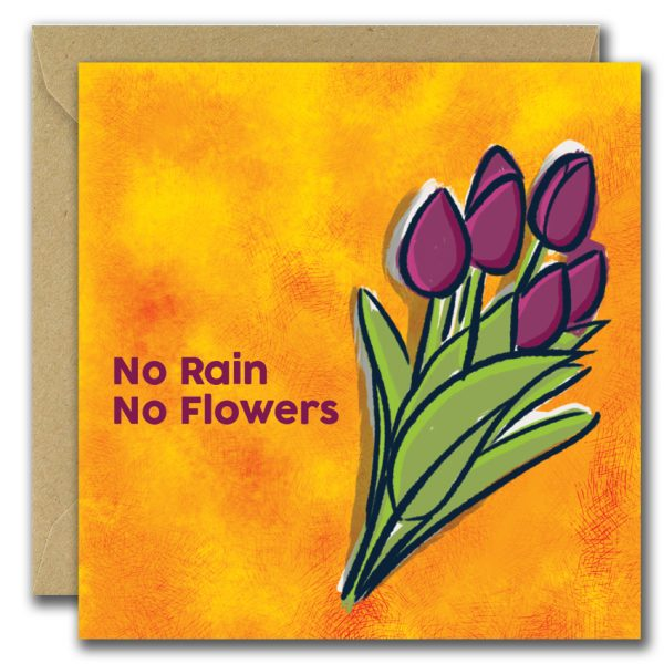 No Rain No Flowers card