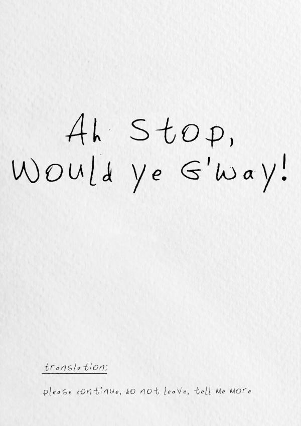 Ah Stop! Would ye G'way! Wall Print - Ah stop