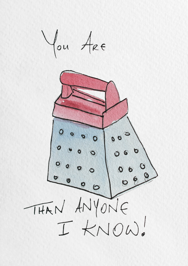 You're Grater Than Anyone I Know! Print - Grater A4 Print