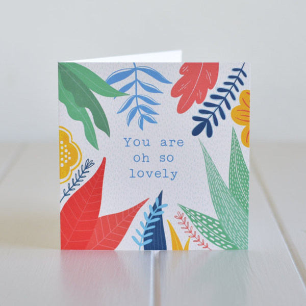 Greeting Card - You Are Oh So Lovely!
