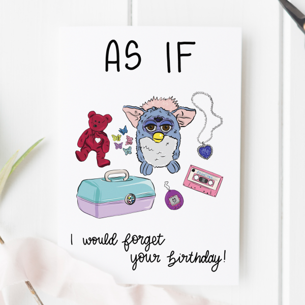 As If I Would Forget Your Birthday 90s Birthday Card - as if 2