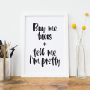 Buy Me Tacos And Tell Me I'm Pretty Art Print
