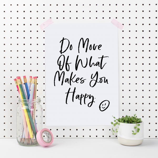 Do More Of What Makes You Happy Art Print - do more happy