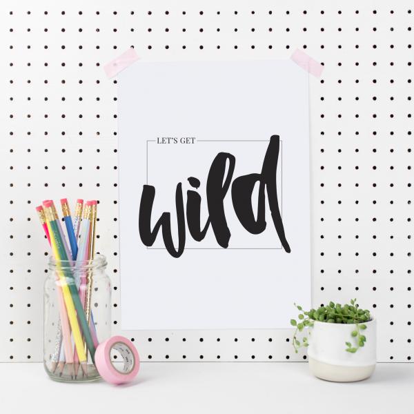Let's Get Wild Art Print - lets get wild