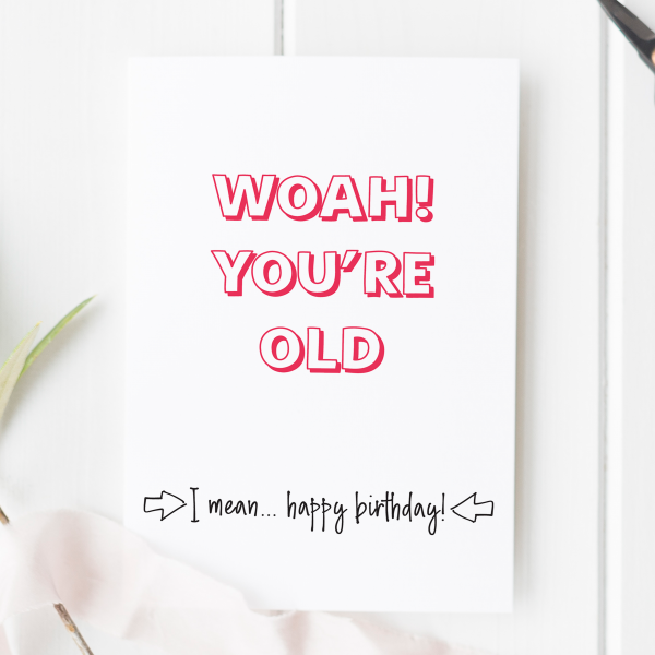 Woah! You're Old Birthday Card - woah old 2