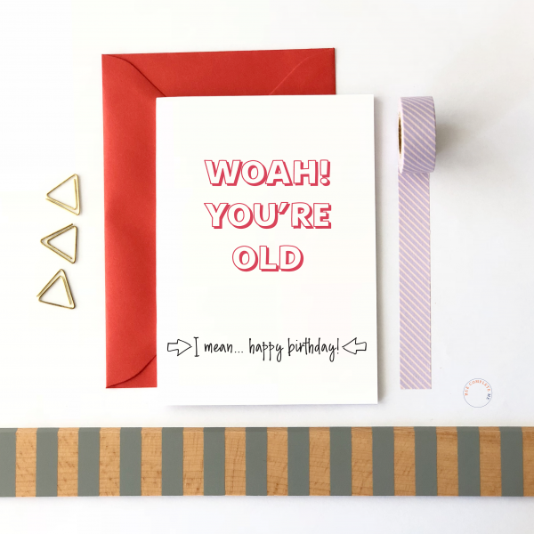 Woah! You're Old Birthday Card