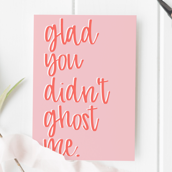 Glad You Didn't Ghost Me Card - coral ghost me 2