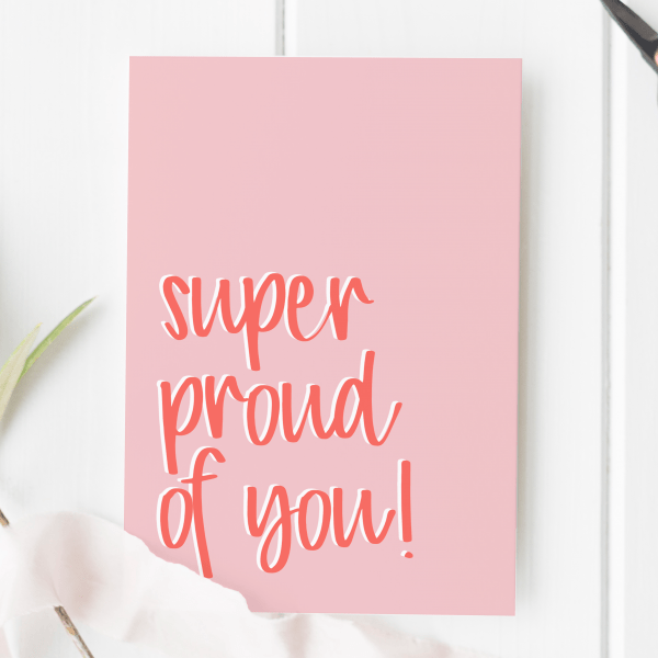 Super Proud Of You Card - coral proud of you 2