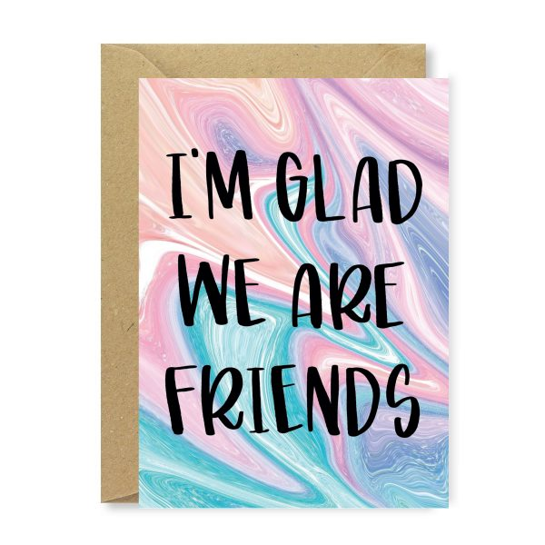 I'm Glad We Are Friends Card - glad friends
