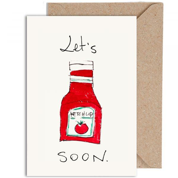 Let's Ketchup Soon Card - ketchup