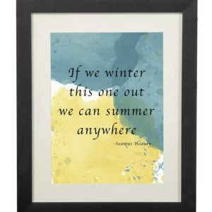 Seamus Heaney Quote Wall Print