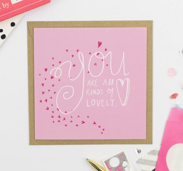 You Are All Kinds of Lovely - Card