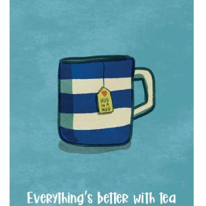 Everything's better with Tea A4 Print