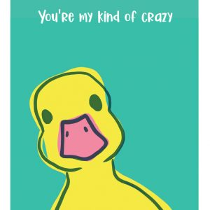 You're My Kind of Crazy A4 Print