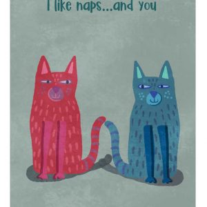 I like naps and you... A4 Print