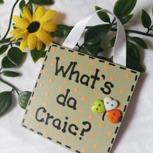 Mini Sign - What's da Craic?