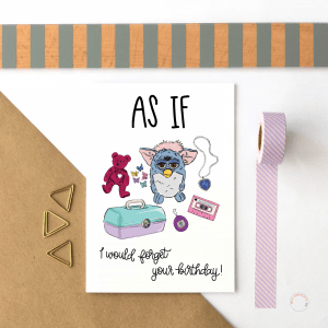 As If I Would Forget Your Birthday 90s Card