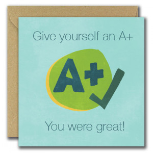 Give Yourself an A+ you were great Teacher Card