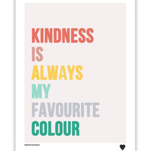 Kindness Is Always My Favourite Wall Print