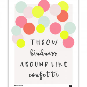 Throw Your Confetti Around Like Kindness Wall Print