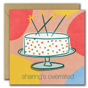 Sharing is Overrated Card