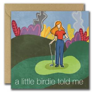 A Little Birdie Told Me Card