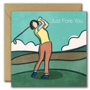 Just Fore You Card